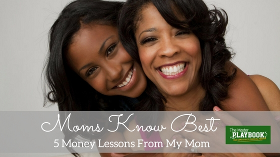 Moms Know Best: Five Money Lessons From My Mom