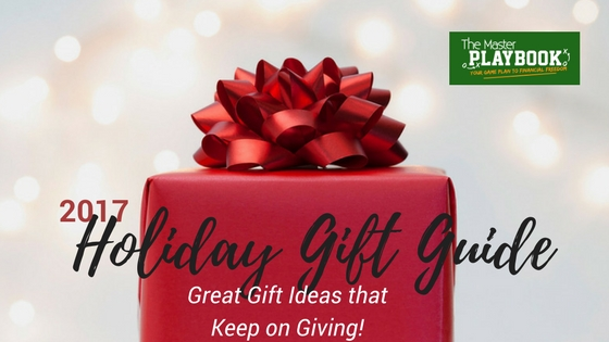 2017 Holiday Gift Guide : Great Gift Ideas that Keep on Giving!