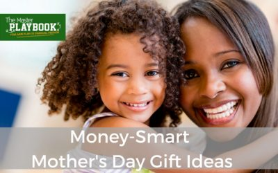 Money-Smart Mother's Day Gift Ideas