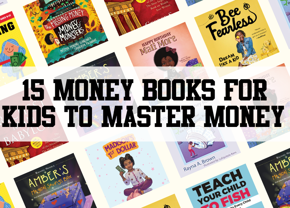 15 Money Books for Kids To Master Money (by Age)